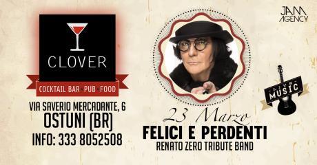 Felici e Perdenti (Renato Zero Tributo) at Clover #eatdrinkenjoy
