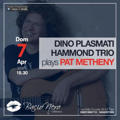 Dino Plasmati plays Pat Metheny - Hammond trio a Trani