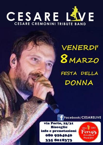 """FESTA DELLA DONNA con la musica di CESARE CREMONINI con i """" CESARE LIVE """""""