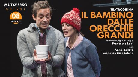 """""""Il bambino dalle orecchie grandi"""" in scena a Salerno per la stagione Mutaverso Teatro"""