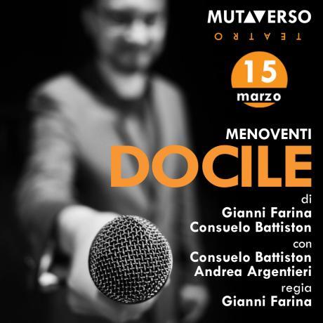 """""""Docile"""", lo spettacolo della compagnia Menoventi in scena a Salerno per la stagione Mutaverso Teatro"""