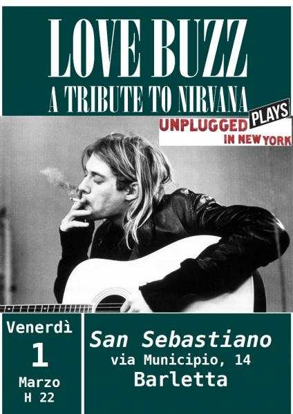 Love Buzz in concerto - A Tribute to Nirvana Unpugged@San Sebastiano