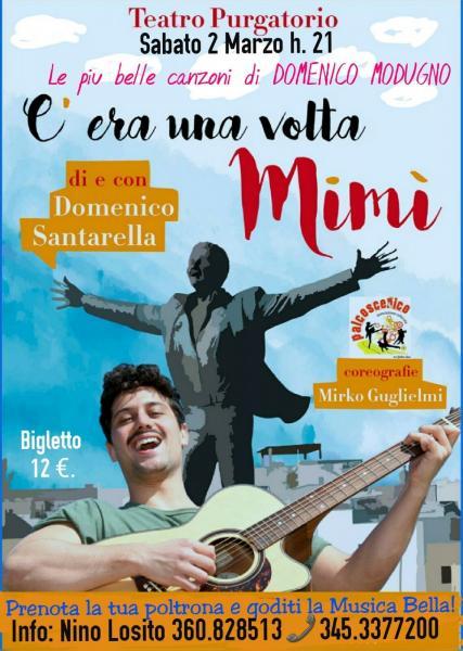 """""""C'era una volta MIMI"""" di e con DOMENICO SANTARELLA le più belle Ccanzoni di Domenico Modugno  Sabato 2 Marzro al Teatro PURGATORIO."""