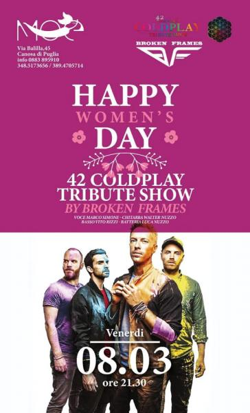 La Festa della Donna al Moè: 42 Coldplay Tribute Show by Broken Frames