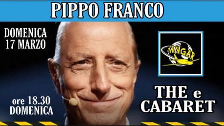The E Cabaret PIPPO FRANCO domenica pomeriggio