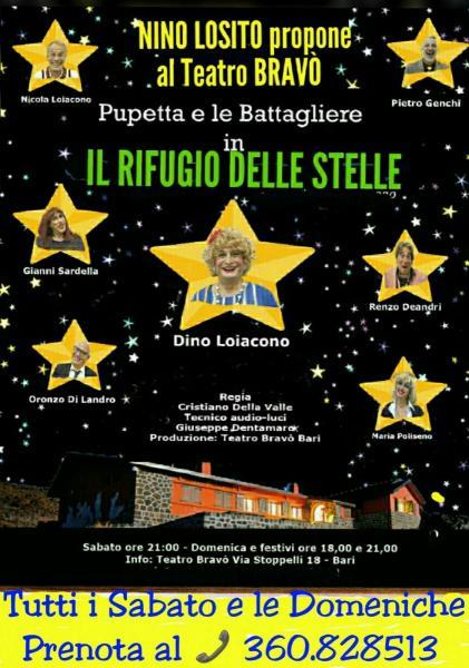 """NINO LOSITO propone al Teatro BRAVO' la commedia comica in vernacolo barese """"IL RIFUGIO DELLE STELLE"""" con Pupetta e le Battagliere - Sabato 23 e Domenica 24 MARZO h. 18 e 21 -"""