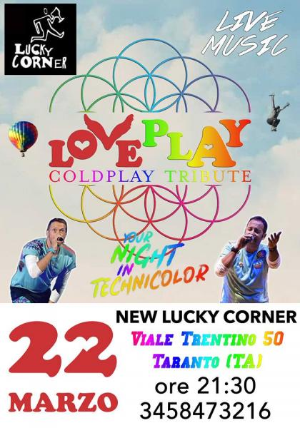 LoVePlaY - Coldplay Tribute - New Lucky Corner - Taranto - Your Night In Technicolor