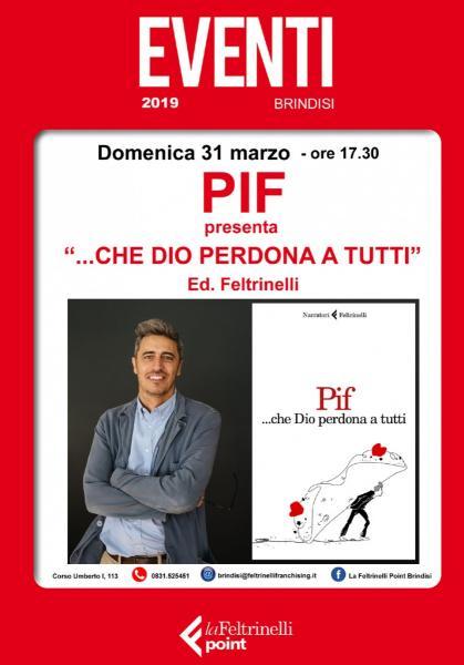 """PIF presenta """"...che Dio perdona a tutti"""" Ed. Feltrinelli"""