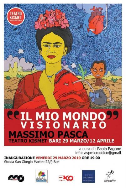 Il mio mondo visionario - personale di Massimo Pasca | vernissage venerdì 29 marzo ore 19:30