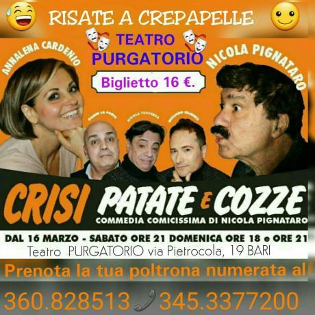 """Nino Losito presenta al Teatro PURGATORIO la Comiccissima Commedia """"Crisi patate e cozze """" con Nicola Pignataro & Co.   Sabato 23 h. 21 e Domenica 24 MARZO h. 18 -"""