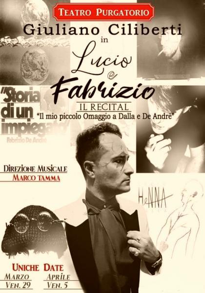 Teatro Purgatorio Nino Losito presenta  il Recital di GIULIANO CILIBERTI nel suo omaggio a Lucio Dalla e Fabrizio De Gregori Venerdì 29 Marzo h. 21