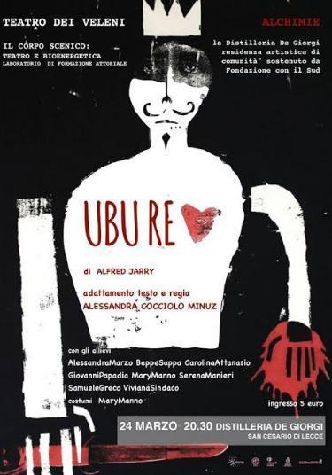 """""""Ubu Re"""" in scena alla Distilleria De Giorgi"""