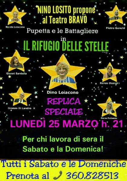 """""""REPLICA STRAORDINARIA"""" - LUNEDI'  25 Marzo h. 21 - Della comicissima commedia """"IL RIFUGIO DELLE STELLE"""" con   Pupetta e le Battagliere."""