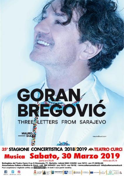 Three Letters from Sarajevo - Goran Bregovic e la sua spettacolare orchestra. Sabato 30 Marzo appuntamento con l'evento clou della 35.ma Stagione Concertistica della Associazione Curci