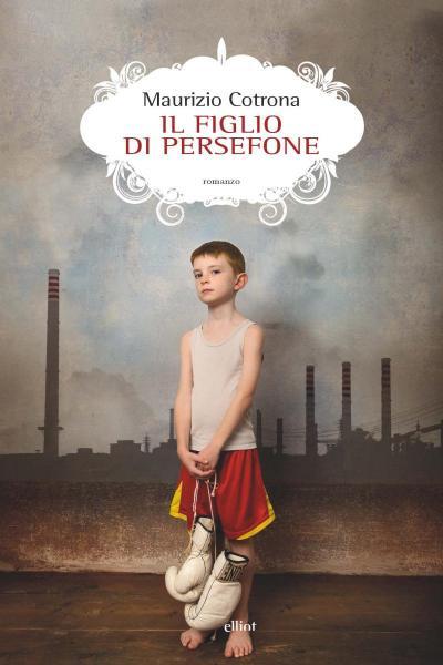 """Presentazione del libro """"Il figlio di Persefone"""" di Maurizio Cotrona"""
