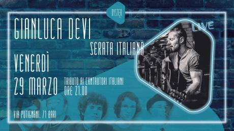 Serata Italiana con Gianluca Devi - Tributo ai Cantautori Italiani @ Oyster (Bari)