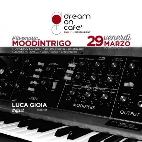 Moodìntrigo live set // Dream On Café