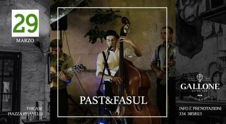 Past & Fasul LIVE :: 29 Marzo 2019 - Gallone (Tricase)