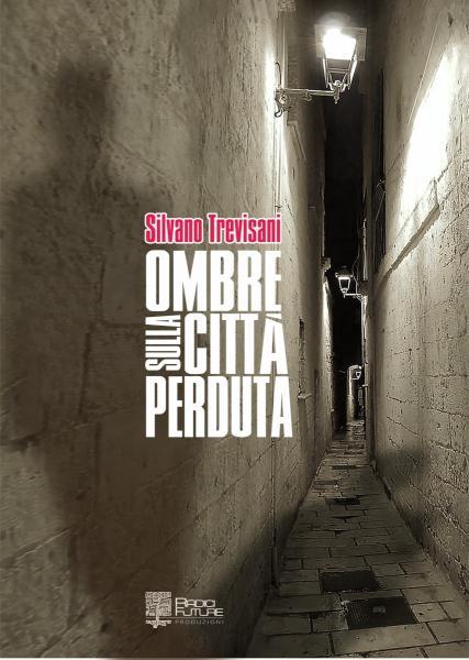 Presentazione del romanzo Ombre sulla città perduta