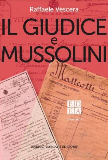 """Presentazione del libro """"Il giudice e Mussolini"""" di Raffaele Vescera"""