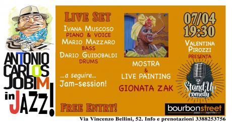 Live music-Jobim in Jazz, live painting & mostra, stand up comedy- Napoli centro- 7 Aprile start 19