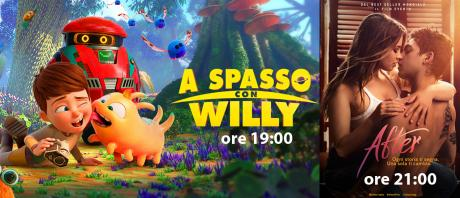 Sala1: A SPASSO CON WILLY (ore 19:00) AFTER (ore 21:00)