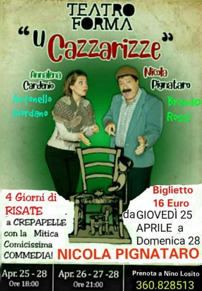 """Nino Losito presenta da Giovedì 25 Aprile a Domenica 28 al Teatro FORMA  la comicissima commedia """"U CAZZARIZZE"""" con Nicola Pignataro & C/o."""