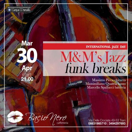 M&M's Jazz funk breaks a Trani - International Jazz day