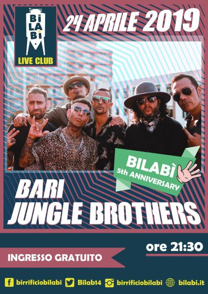 Bilabì 5th Anniversary - Bari Jungle Brothers