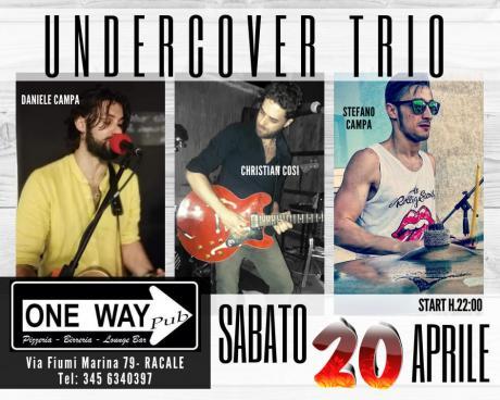 Undercover Trio - sabato 20 aprile @One Way Pub Racale