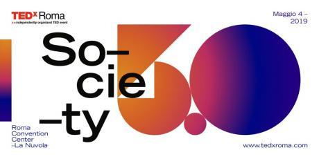 TEDxRoma 2019 – 4 Maggio  Society 5.0 A Human Centric Future