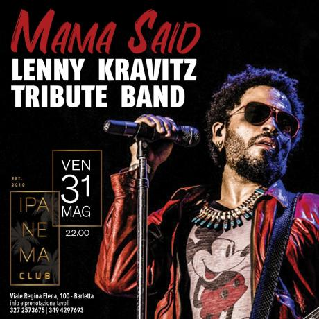 Mama Said Lenny Kravtiz tribute a Barletta!
