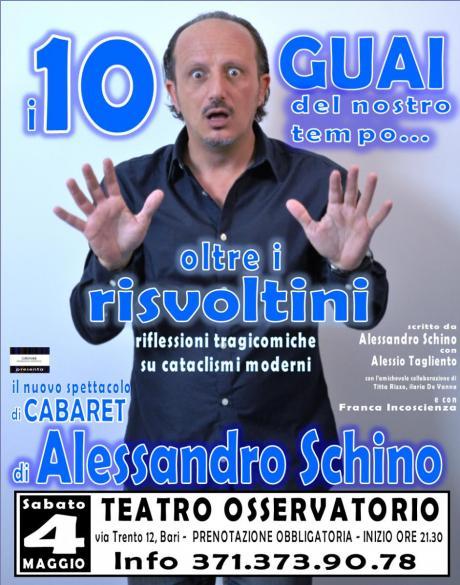 """""""i 10 GUAI del nostro TEMPO...oltre i risvoltini!"""" il CABARET di Alessandro Schino a Bari, sabato 4 maggio"""