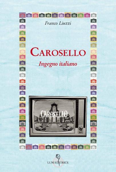 "Franco Liuzzi presenta ""Carosello - Ingegno italiano"""