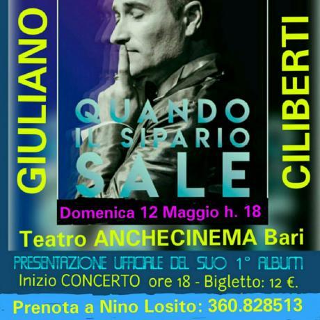 Nino Losito è lieto di proporti di partecipare ufficialmente alla presentazione del 1° Album di GIULIANO CILIBERTI  con il concerto dedicato ad Charles Aznavour che sii terrà Domenica 12 Maggio h. 18 al Teatro ANCHECINEMA di Bari.