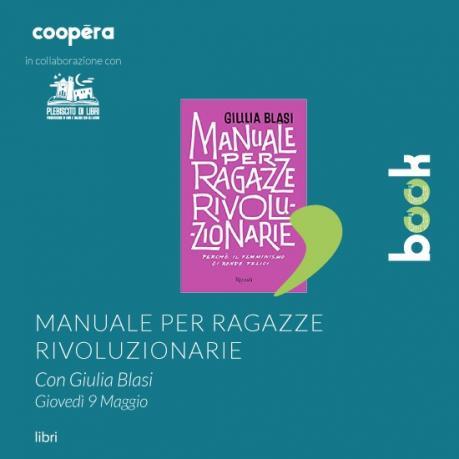 "BOOK - Giulia Blasi presenta ""Manuale per ragazze rivoluzionarie"""