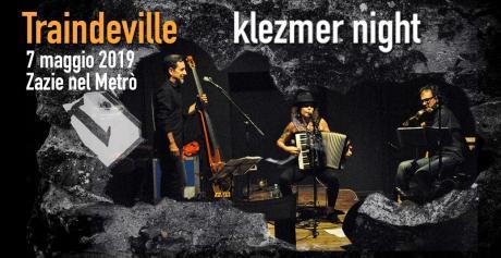 Traindeville Klezmer Night da Zazie nel Metrò