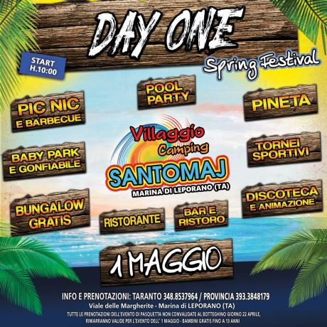 mercoledi 1 MAGGIO - DAYONE Spring Festival - Villaggio Camping SANTOMAJ - marina di Leporano (TA)
