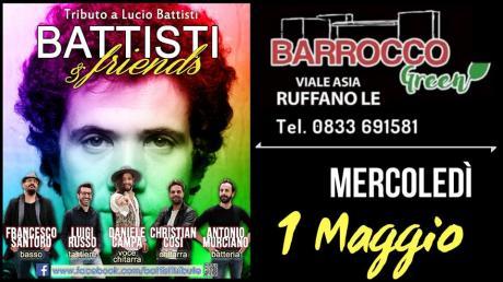 Battisti & Friends - mercoledì 1 Maggio @Barrocco Green Ruffano