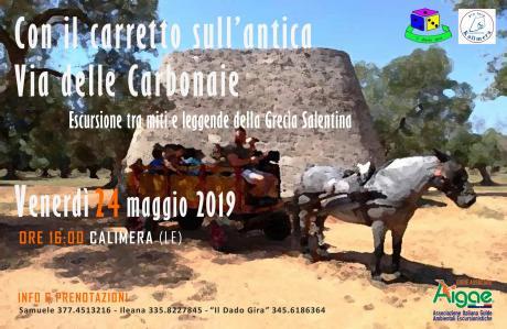 Con il Carretto Sull'Antica Via delle Carbonaie. Escursione storico-naturalistica, tra miti e leggende della Grecìa Salentina.