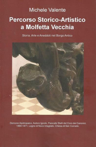 Presentazione del Libro del Prof.Michele Valente, Percorso Storico-Artistico a Molfetta Vecchia, Espresso Editore, 2019