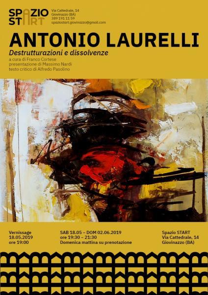 ANTONIO LAURELLI - Destrutturazioni e dissolvenze