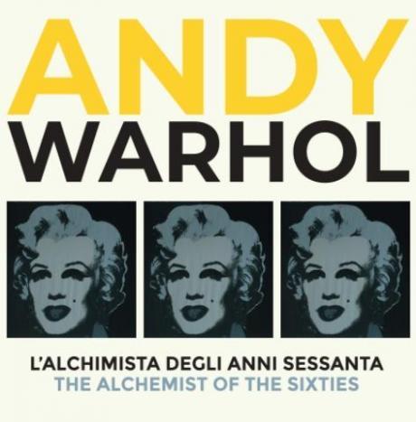 Andy Warhol – L'Alchimista degli anni sessanta