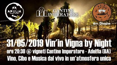 Vin'in Vigna by Night - Cantine Imperatore