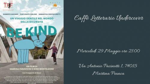 """Proiezione del docu-film """"BE KIND"""" di Sabrina Paravicini e Nino Monteleone"""