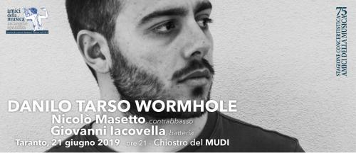 "DANILO TARSO in ""WORMHOLE"""