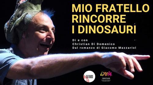 Mio Fratello rincorre i Dinosauri // spettacolo teatrale