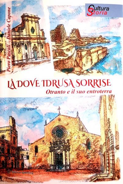 """Il Collegio Geometri di Lecce presenta il libro """"Là dove Idrusa sorrise. Otranto e il suo entroterra"""" di Piero Pascali e Daniele Capone"""