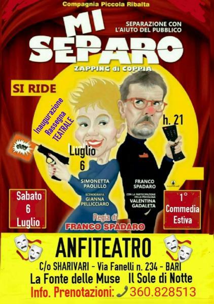 """Commedia Supercomica  """"MI SEPARO"""" di Franco Spadaro e la sua Compagnia """"Piccola Ribalta"""" ANFITEATRO  Sharivari."""