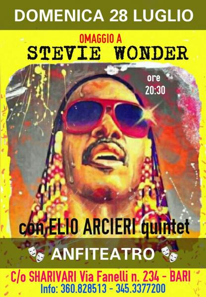 "ELIO ARCIERI quintet in: Omaggio a ""STEVIE WONDER"" Domenica 28 Luglio ""ANFITEATRO"" c/o Sharivari."